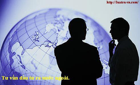 tư vấn luật đầu tư ra nước ngoài