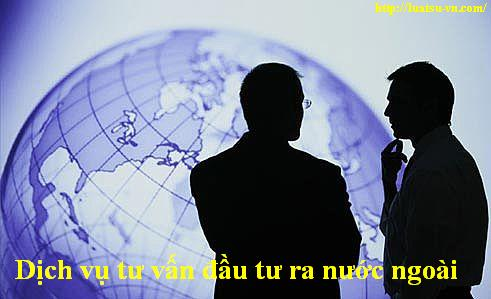 Dịch vụ tư vấn đầu tư ra nước ngoài